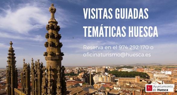Visitas guiadas temáticas Huesca