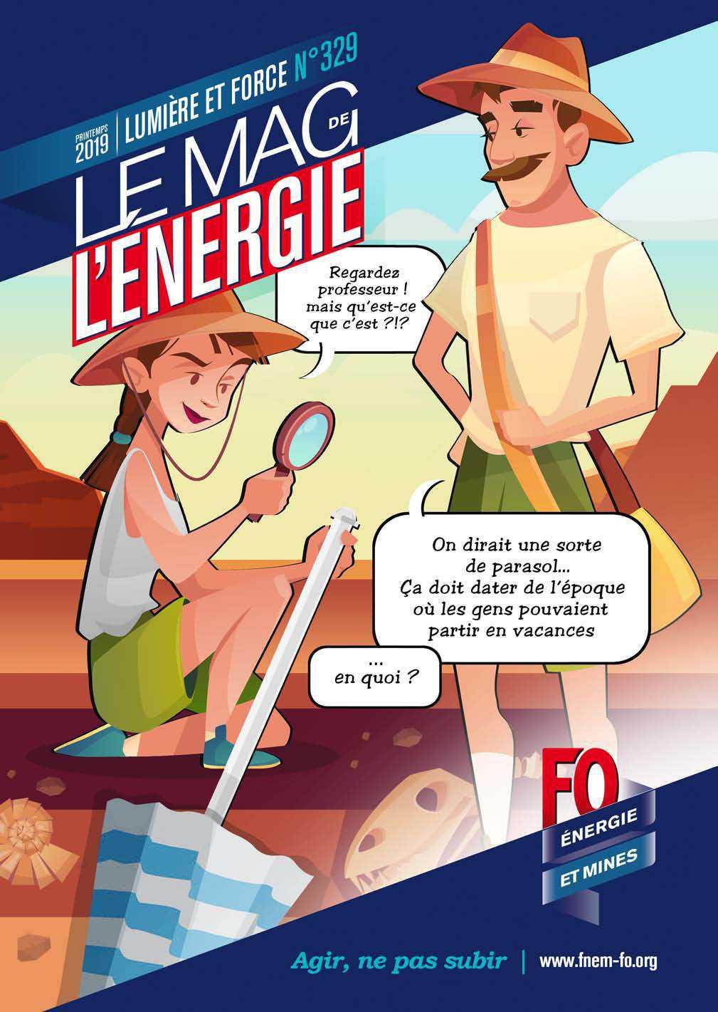 Le Mag. de l'énergie FO Énergie et Mines n°329 – printemps 2019
