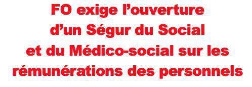 FO exige l'ouverture d'un Ségur du Social et du Médico-social sur les rémunérations des personnels