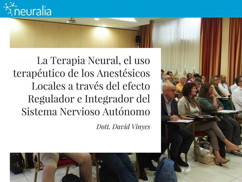 La Terapia Neural, el uso terapéutico de los Anestésicos Locales a través del efecto Regulador e Integrador del Sistema Nervioso Autónomo