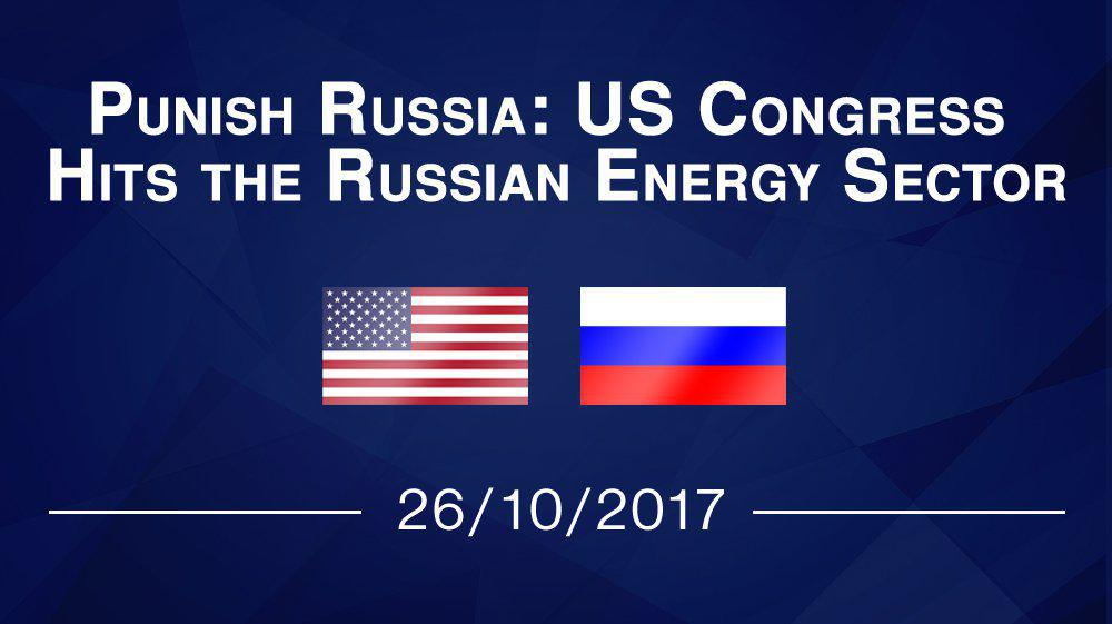 Punish Russia: US Congress Hits the Russian Energy Sector