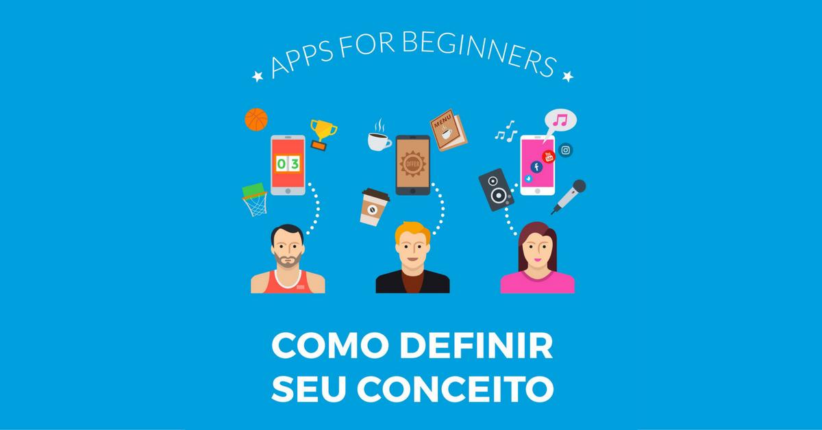 O guia definitivo para seus primeiros passos criando aplicativos