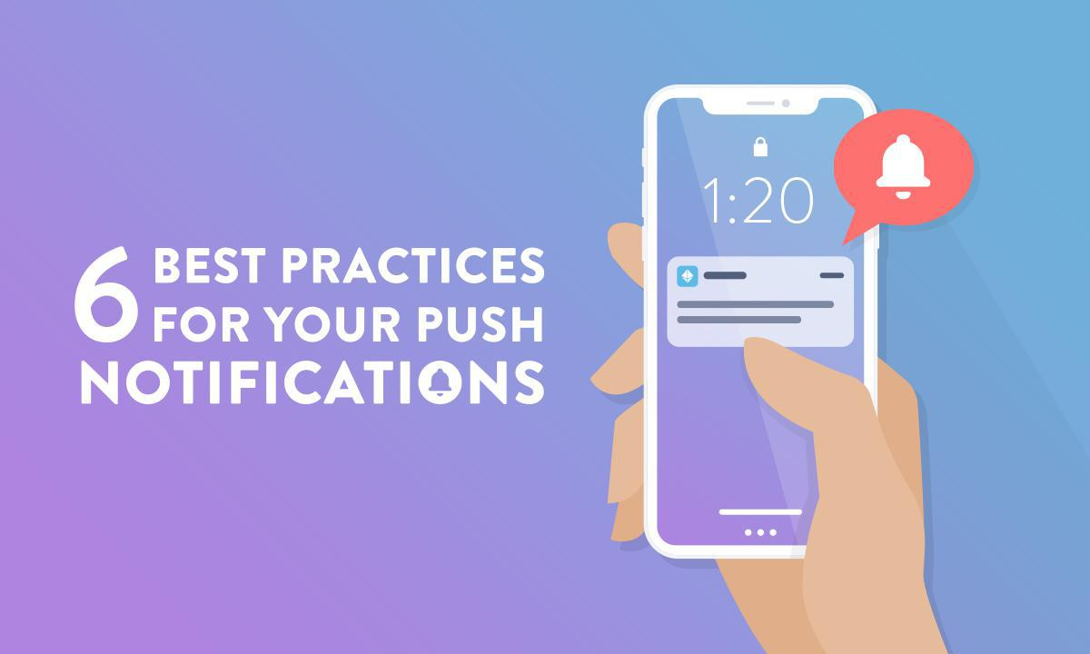 As 6 melhores práticas para obter o máximo valor para as suas Notificações Push
