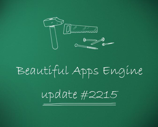 Beautiful Apps Engine: Update #2215