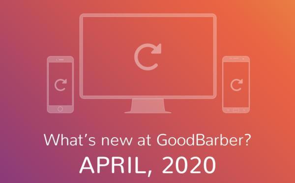 O que há de novo na GoodBarber? Abril de 2020