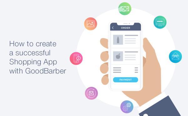 Como criar uma loja online de sucesso com o Shopping App da GoodBarber