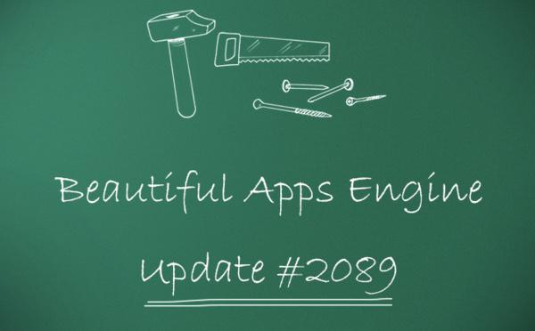 Beautiful Apps Engine: Update #2089