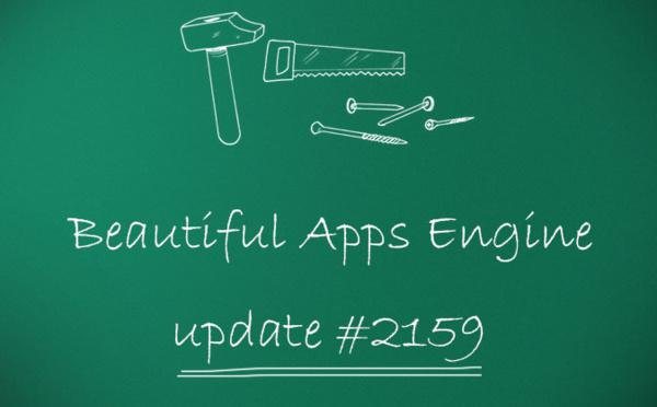 Beautiful Apps Engine: Update #2159