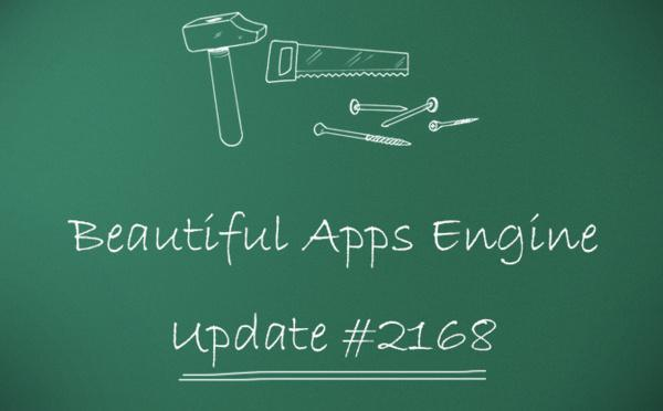 Beautiful Apps Engine: Update #2168