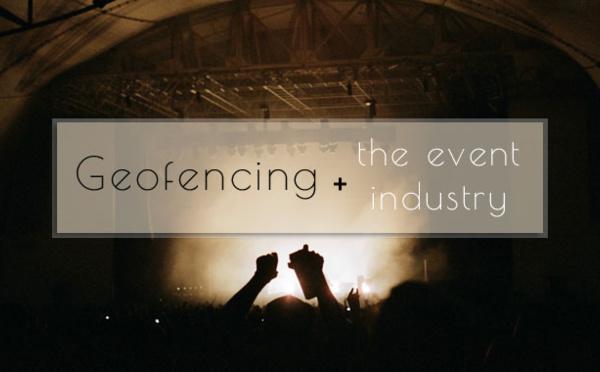 Geofencing e a indústria de eventos