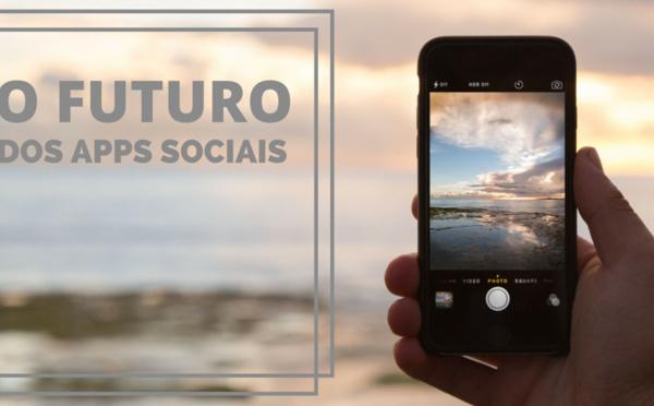 Qual o futuro dos apps sociais?