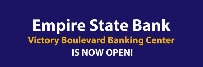 Empire State Bank Victory Boulevard Banking Center is Now Open!