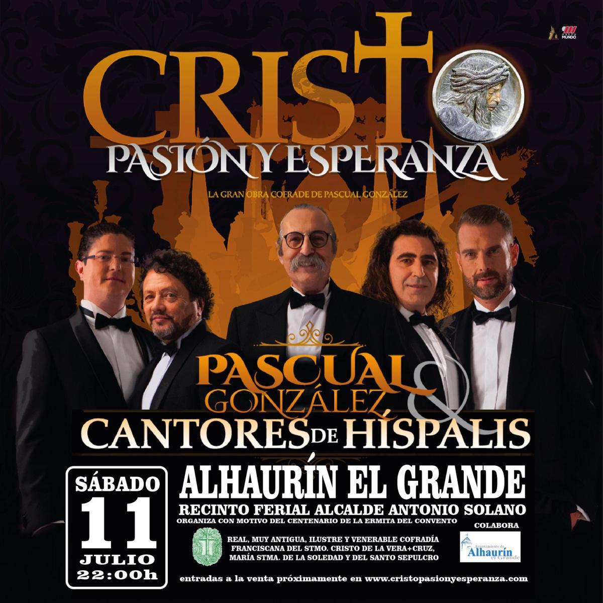 Cristo, Pasión y Esperanza, la obra de Pascual González junto con los Cantores de Hispalis llegará a Alhaurín el Grande con motivo de la celebración del Centenario de la Ermita del Convento.