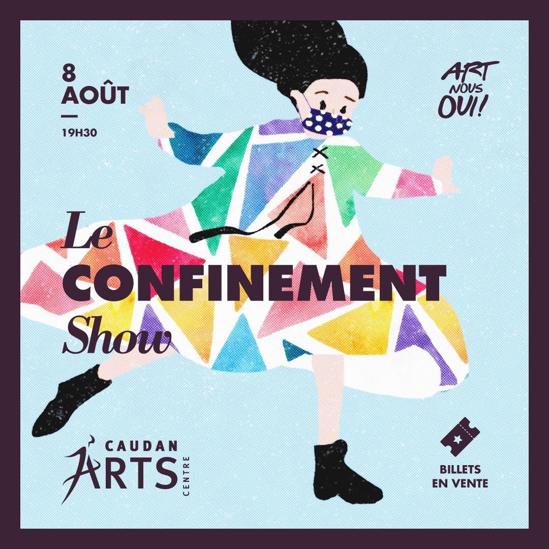 The Caudan Arts Centre presents you...The Confinement Show!