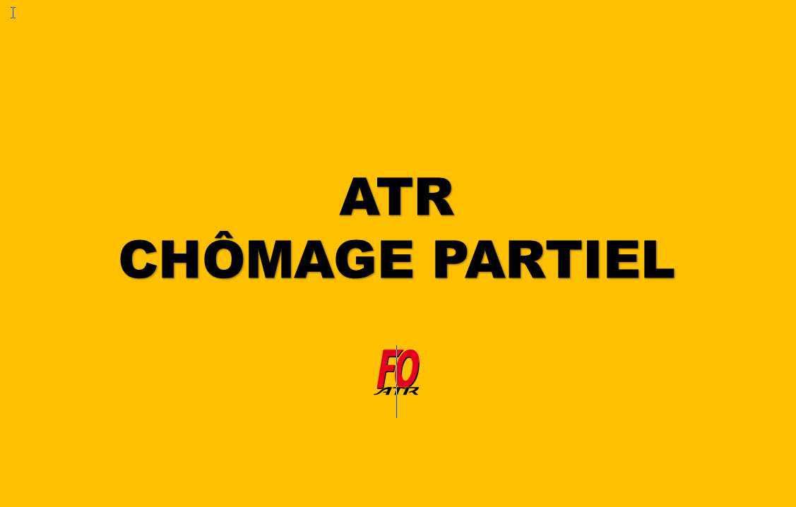 ATR : CHÔMAGE TECHNIQUE ...