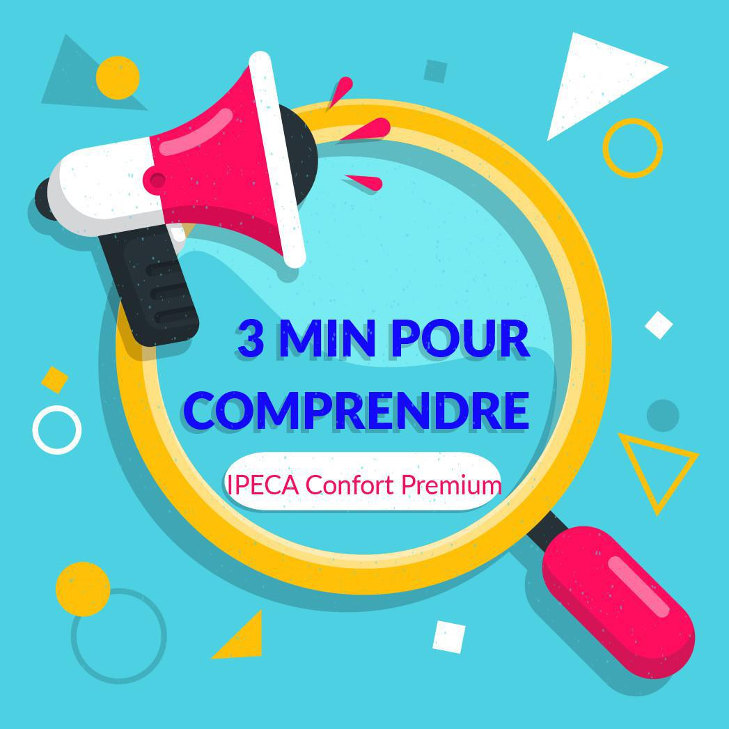3 min pour comprendre : IPECA Premium