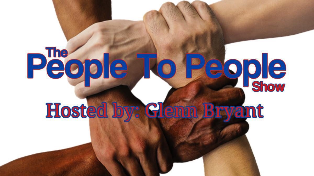 People To People (Host: Glenn Bryant)