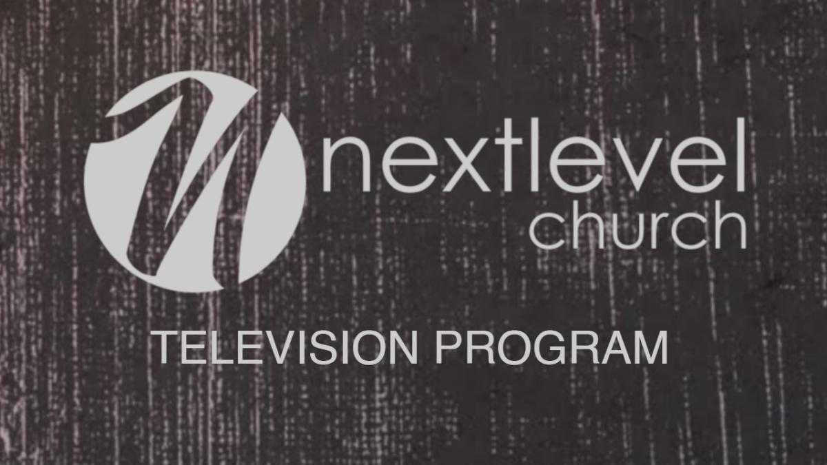 Next Level Church TV Program