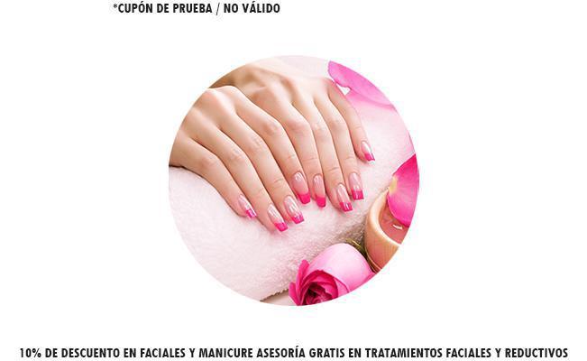 10% de descuento en Faciales y manicure Valoración y asesoría Gratis en tratamientos faciales y reductivos