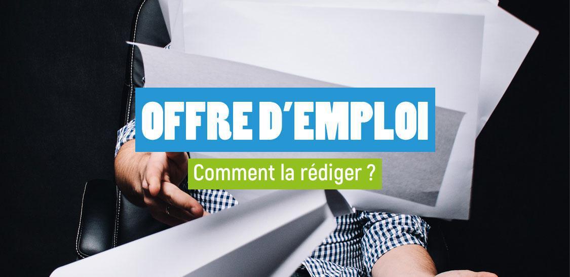 Comment rédiger mon offre d'emploi ?
