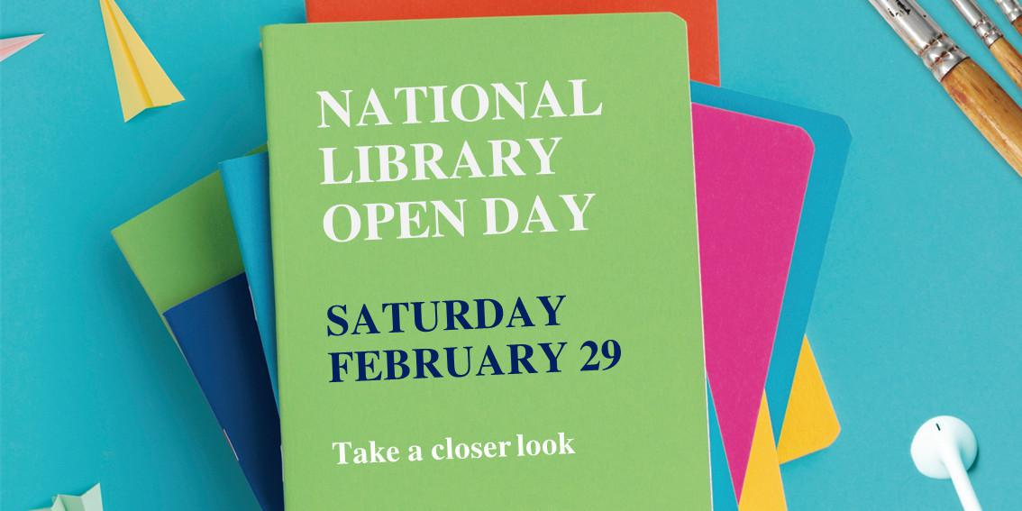 Take A Closer Look at Your Library on National Library Open Day, February 29!