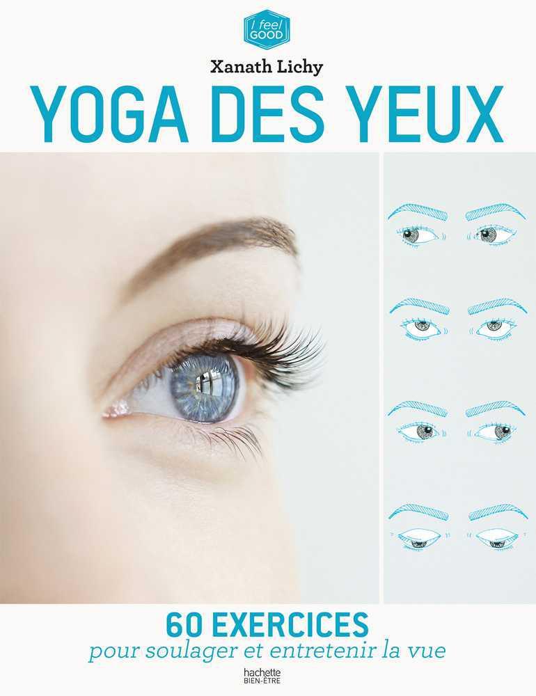 Le yoga des yeux (fiche détaillée sous l'interview)