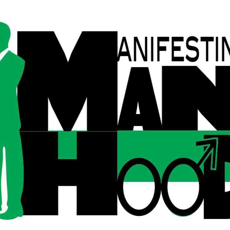 Manifesting ManHood