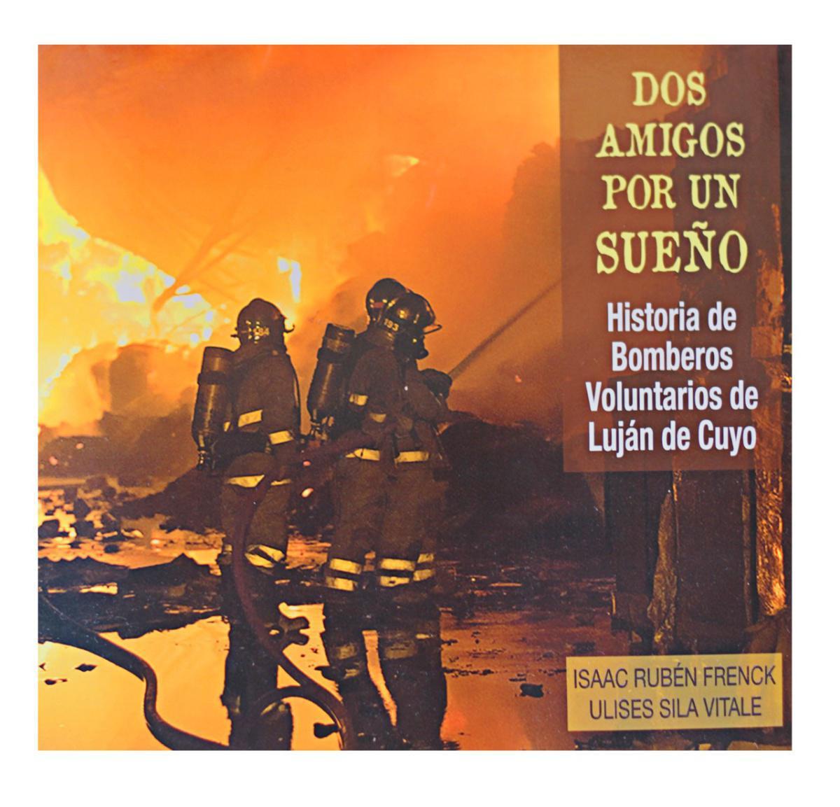 """Presentan el libro """"Dos amigos por un sueño"""", la historia de Bomberos Voluntarios de Luján"""