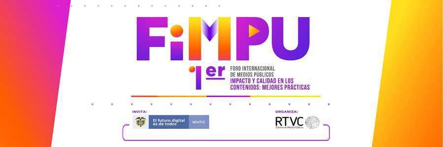Primer Foro Internacional de Medios Públicos (FIMPU)