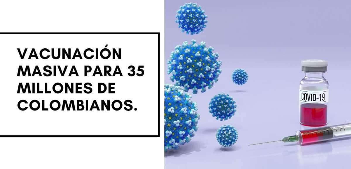 El primer eje del gobierno es la vacunación masiva para 35 millones de colombianos.