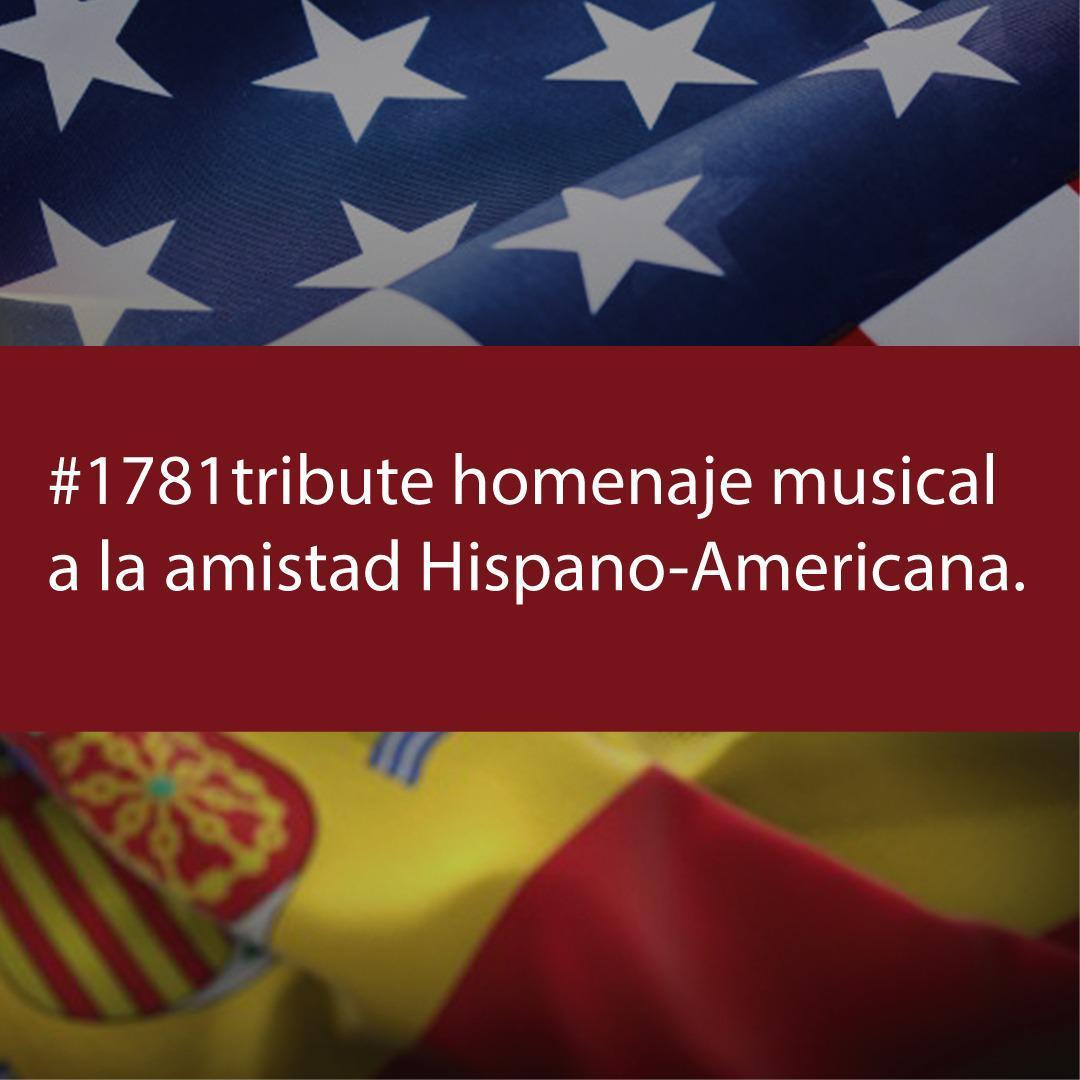 1781 TRIBUTE La música rinde homenaje a las Relaciones Amistosas, durante 240 años, entre España y América