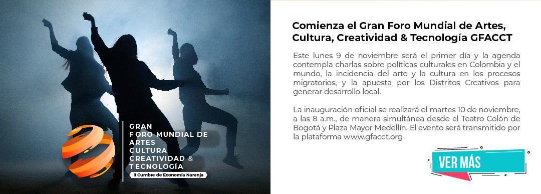 Comienza el Gran Foro Mundial de Artes, Cultura, Creatividad & Tecnología #GFACCT2020