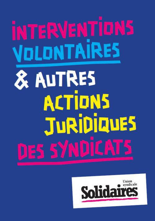 Interventions volontaires & autres actions juridiques des syndicats