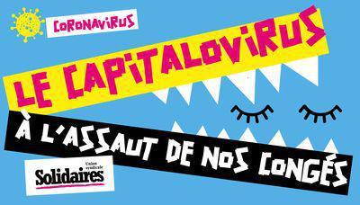 Le capitalovirus à l'assaut de nos congés !
