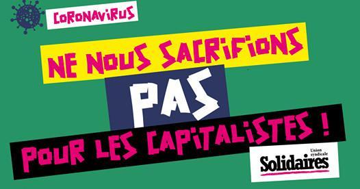 Ne nous sacrifions pas pour les capitalistes !