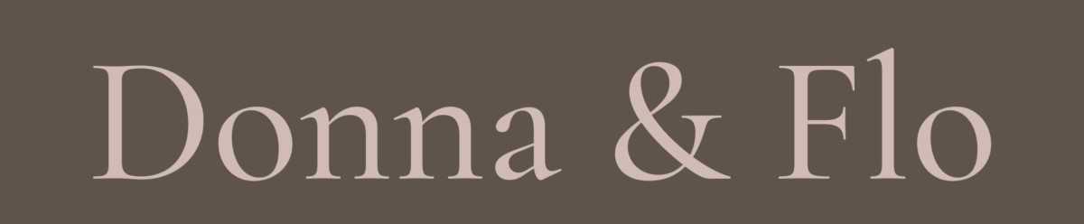 Donna & Flo