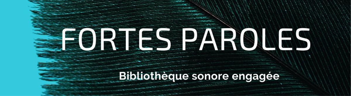 Fortes Paroles, bibliothèque sonore engagée