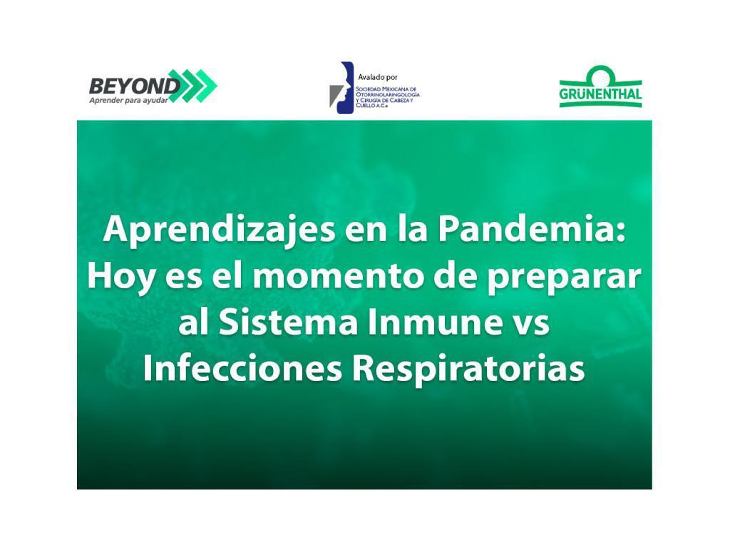 Aprendizajes en la Pandemia: Hoy es el momento de preparar al Sistema Inmune vs Infecciones Respiratorias