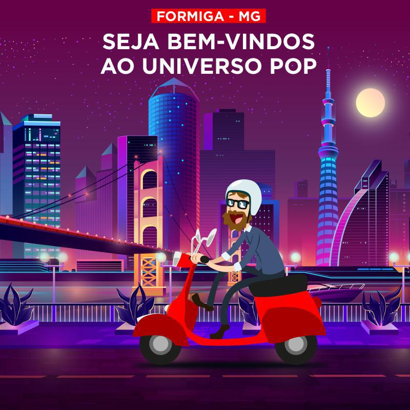 BEM-VINDOS AO UNIVERSO POP | FORMIGA - MG