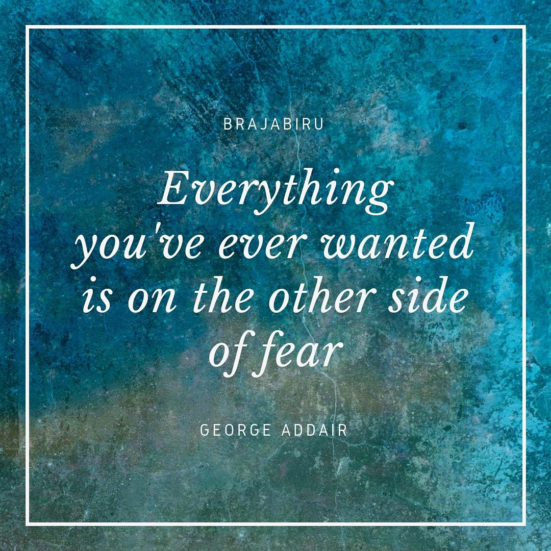Fear is your biggest enemy