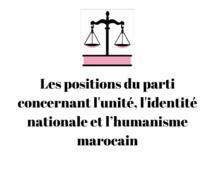 Les positions du parti concernant l'unité, l'identité nationale et l'humanisme marocain