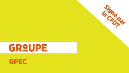 Accord Groupe Orange 2014-2017 (prorogé pour 2018) GPEC Gestion Prévisionnelle Emploi Compétences