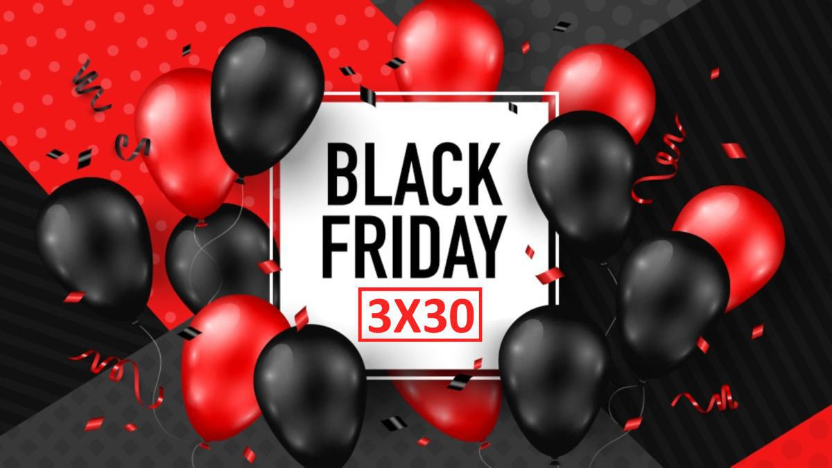 Black Friday - 3 meses x 30€ al mes. Hasta el 30 de noviembre.