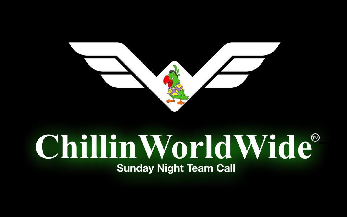 ChillinWorldWide Weekly Sunday Team Call