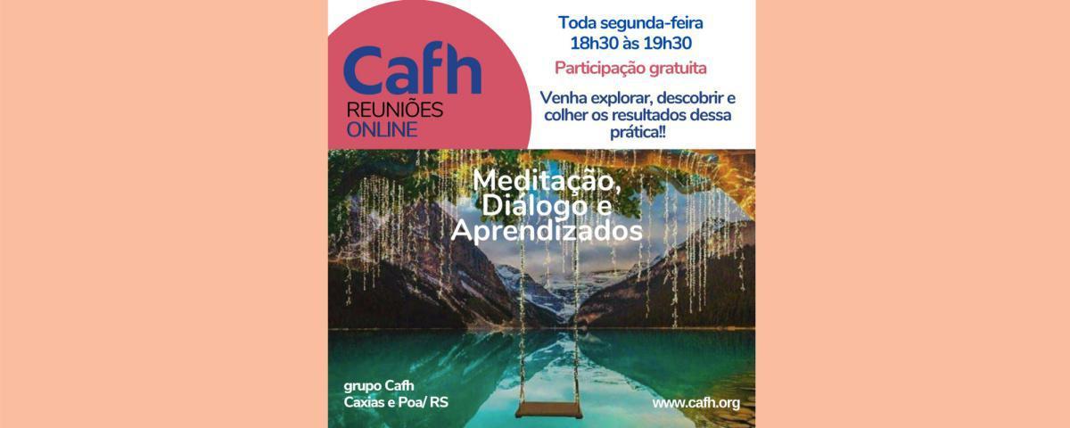 Diálogos e Aprendizados - Reuniões Online | Cafh- Caxias do Sul e Poa / Brasil