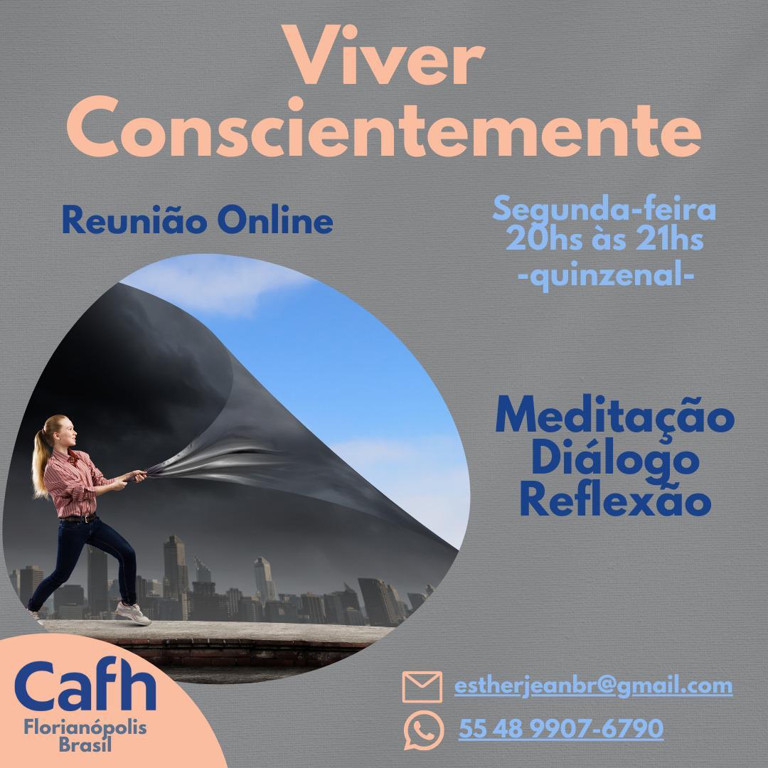 Viver Conscientemente - Reuniões Online | Cafh - Brasil