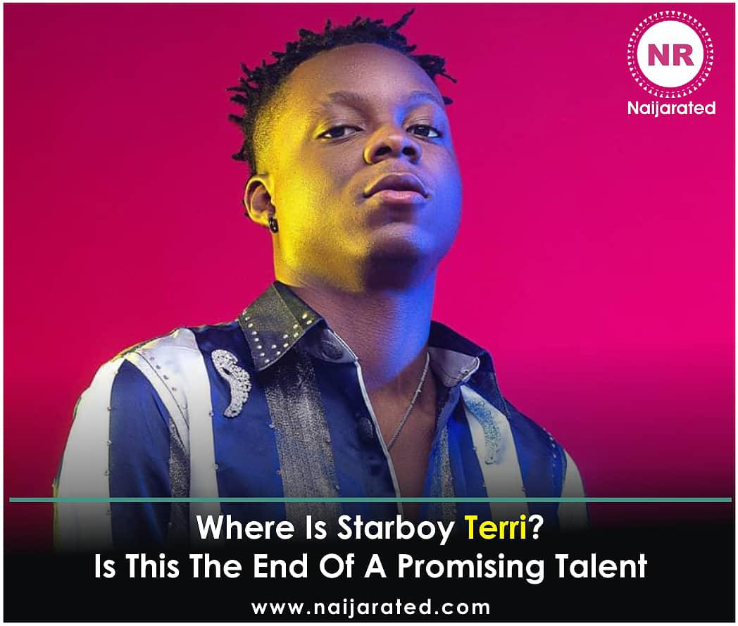 Where Is Starboy Terri? Is This The End Of A Promising Talent?