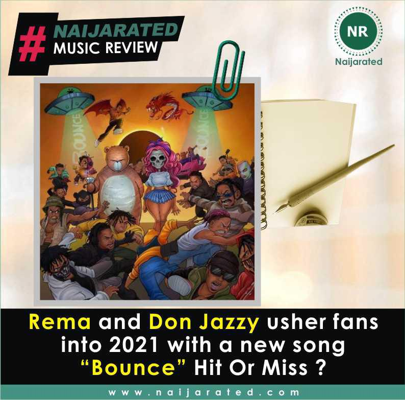 """Rema and Don Jazzy usher fans into 2021 with a new song """"Bounce"""" Hit Or Miss ?"""