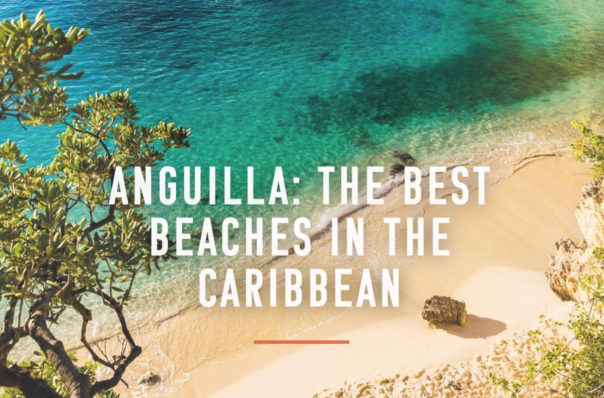 Anguilla: The Best Beaches in the Caribbean