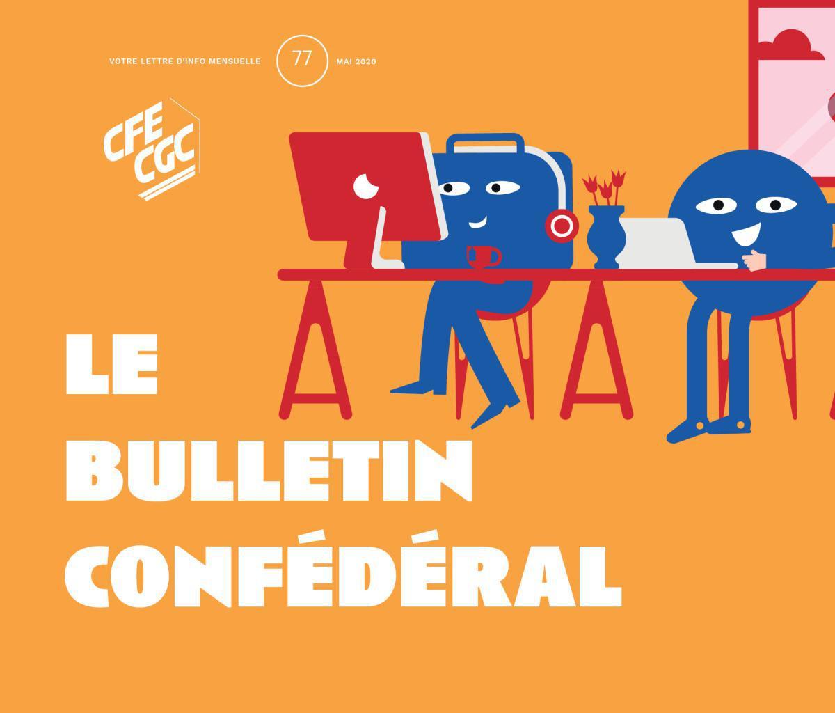 Bulletin confédéral CFE-CGC n°77 - mai 2020